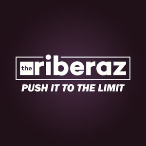 The Riberaz Push It To The Limit Episode001