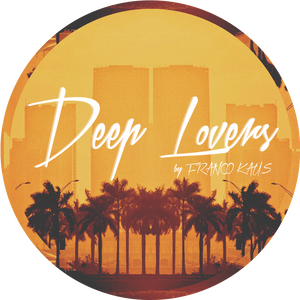 Deep Lovers Podcast 001 by Franco Kaus (Marzo 2016)