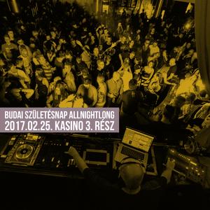Budai @ Születésnap AllNightLong 2017.02.25 Kasino Part3