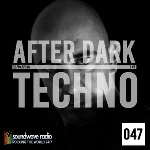 After Dark Techno 30/04/2018 on soundwaveradio.net