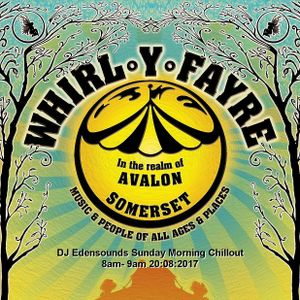 Whirl-Y-Fayre 2017 : Sunday Morning Chillout