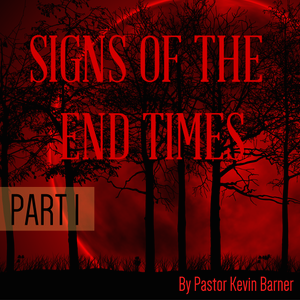 Sermon 27 April 2014 - Signs Of The End Times Part 1