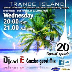 Carl E pres Trance Island 020 2 nd Part (Grazba guest mix)