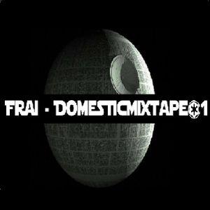 Frai - DomesticMixtape#1