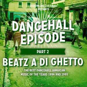 """Dancehall Episode"" Vol2 -Beatz a di Ghetto- 100% earlt- mid 90s mixcd by DussOva aka 220 sound"