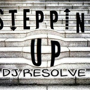 STEPPING UP - DJ RESOLVE