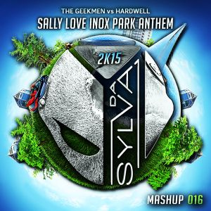 THE GEEKMEN vs HARDWELL sally love inox park anthem (da sylva mashup)