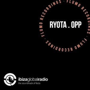 Ibiza Global Radio Show // Ryota Opp // August 2015