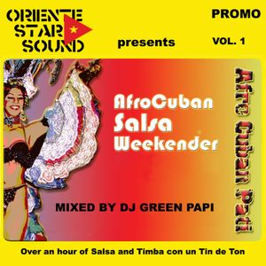 AFRO CUBAN SALSA WEEKENDER Mixed By Dj Green Papi (ORIENTE STAR SOUND)