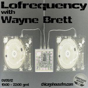 Wayne Brett's Lofrequency show on Chicago House FM 01-09-12