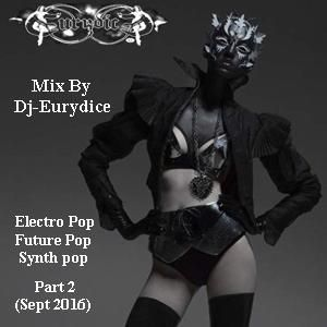 Mix Electro Pop, SynthPop, Darkwave, Future Pop (Part 2) By Dj-Eurydice (September 2016)