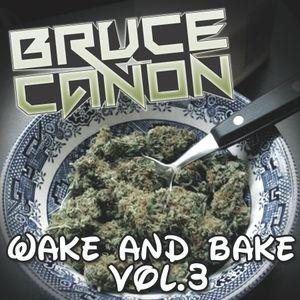 Wake and Bake vol 3
