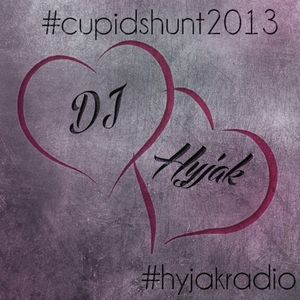 Cupid's Hunt 2013 - A Hyjak Radio Valentine #cupidshunt
