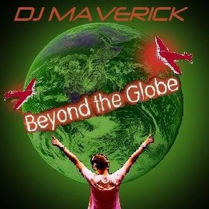 (EP. 0013) Beyond The Globe with DJ MAVERICK
