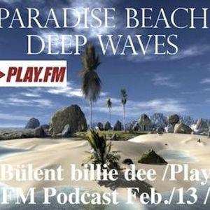 Paradise Beach Deep Waves- Bülent billie dee /Play FM Podcast Feb.13