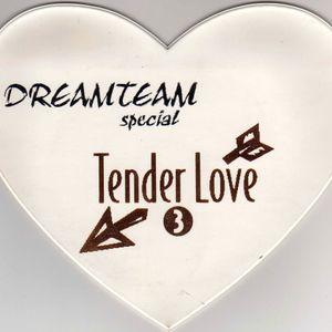 Dreamteam Tender Love Vol. 3