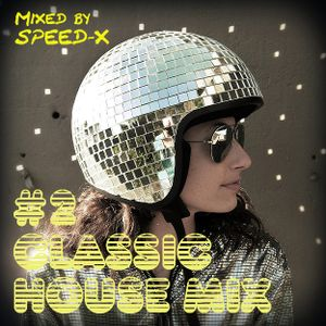 Classic House Mix #2 (Mixed by SPEED-X)