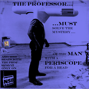 THE PROFESSOR....IN......The MAN with a PERISCOPE for a HEAD