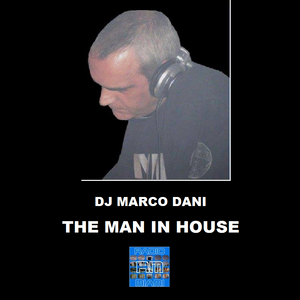THE MAN IN HOUSE #10! - 23/04/2017 DJ Marco Dani