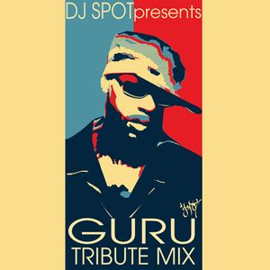 DJ Spot - Guru Tribute Mix (2010)