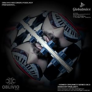 Oblivio Records Podcast | Sonido Organico Series Epi. 063 Hosted and Mixedby PABLoKEY (ORSOS)