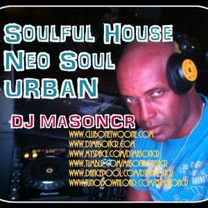 DJ MASONCR SOULFUL HOUSE LOUNGE NEO SOUL URBAN