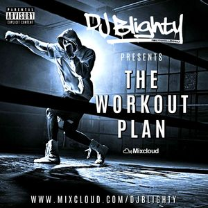 #TheWorkoutPlan // R&B, Hip Hop, Trap, House, D&B, Bassline & Grime // Instagram: djblighty