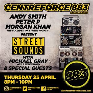 The StreetSounds Show Morgan Khan Peter P Smiffy Michael Gray Exclusive Mix 88.3 Centreforce DAB+