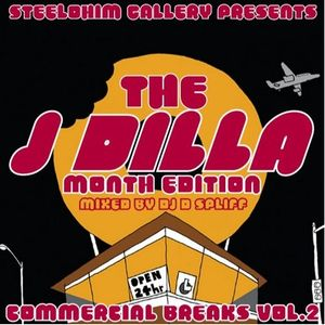 Steelohim Gallery Presents:  COMMERCIAL BREAKS VOL. 2 - DILLA MONTH EDITION