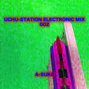 Uchu-Station electronic mix 002