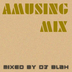 Dj blah - AMUSING MIX