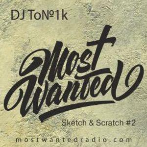 Sketch & Scratch #2 by DJ To№1k @ mostwantedradio.com