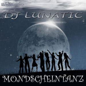 DJ Lunatic - Mondscheintanz Mix
