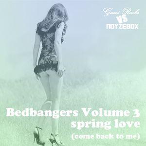Gucci Rocks & Noyzebox - Bedbangers vol.3 Spring Love (come back to me)