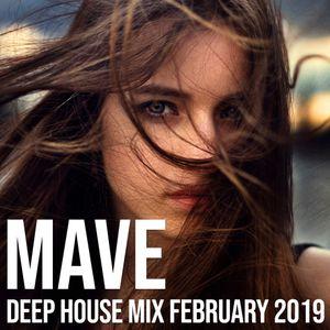 Mave - Deep House Mix - February 2019