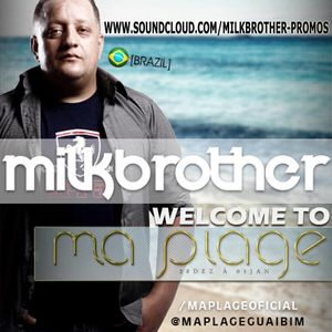 Milk Brother - Welcome To Ma Plage