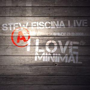Stew Fiscina @ I Love Minimal|Shindy - 21 nov 2008