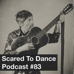 Scared To Dance Podcast #83