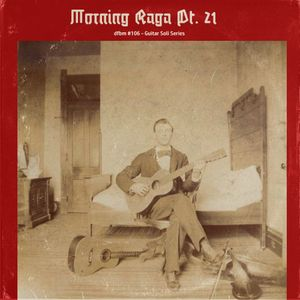 dfbm #106 - Morning Raga Pt. 21