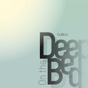 Deep on bed - halloo