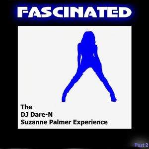 Fascinated the DJ Dare-N Suzanne Palmer Experience Part 2