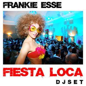 Fiesta Loca - Frankie Esse