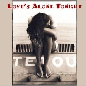 Love's Alone Tonight