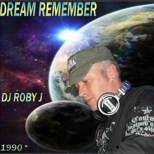 "DJ ROBY J - DREAM REMEMBER ""1990"""