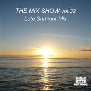 THE MIX SHOW vol.32 -Late Summer mix- (Mixed by DJ H!ROKi, 2014-08-24)