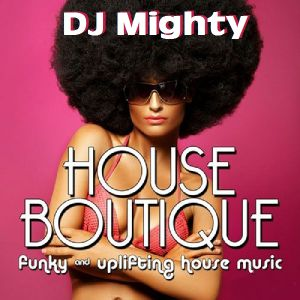 DJ Mighty - House Boutique