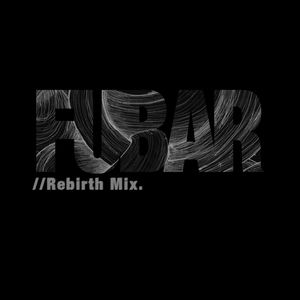 Fubar - Rebirth Mix