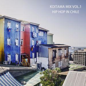 KOITAMA MIX VOL.1 - HIP HOP IN CHILE