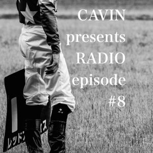 CAVIN presents RADIO episode#08