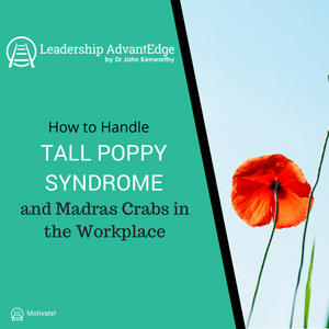 LA 032: How to Handle Tall Poppy Syndrome and Madras Crabs in the workplace